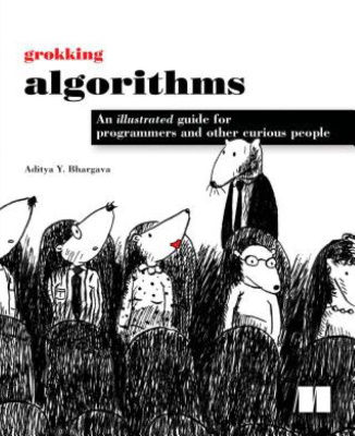 best books to learn python - Grokking Algorithms - An illustrated guide for programmers and other curious people.