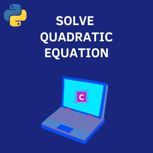 python 3 program to solve quadratic equation