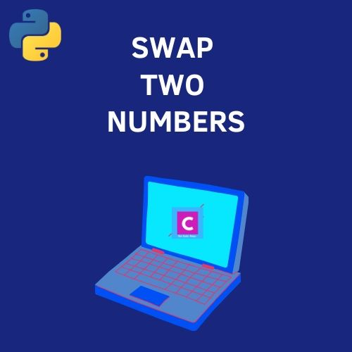 python 3 program to swap two numbers