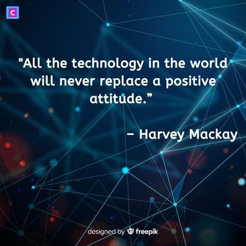 best technology quotes - All the technology in the world will never replace a positive attitude