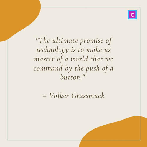 best technology quotes - The ultimate promise of technology is to make us master of a world