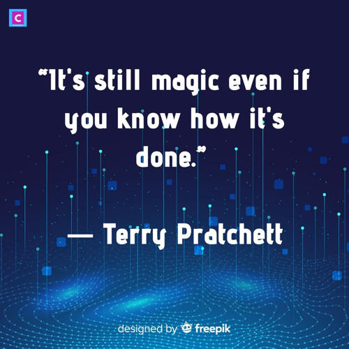 best technology quotes - it is still magic even if you know how it is done