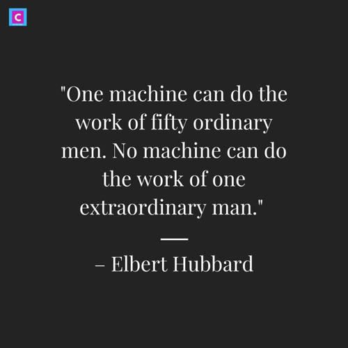 best technology quotes - one machine can do the work of fifty man