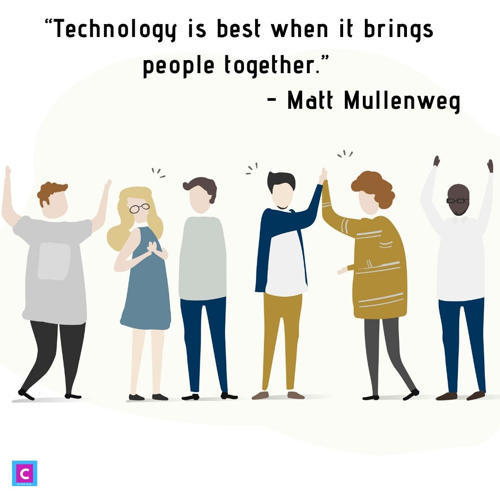 best technology quotes - technology is best when it brings people together