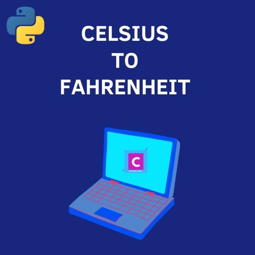 python 3 program to convert Celsius To Fahrenheit