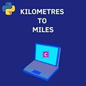 python 3 program to convert kilometres to miles