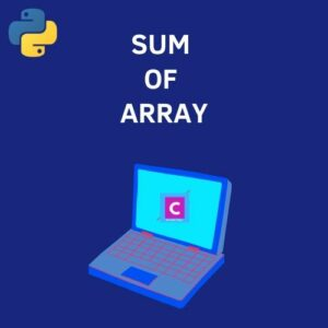 python 3 program to find the sum of array