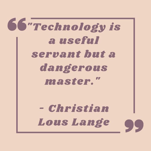 technology quotes - technology is a useful servant but a dangerous master
