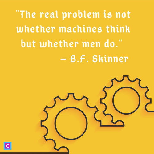 technology quotes - the real problem is not whether machines think but whether men do